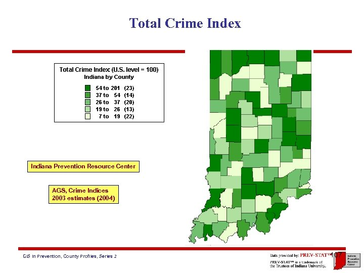 Total Crime Index Indiana Prevention Resource Center AGS, Crime Indices 2003 estimates (2004) GIS