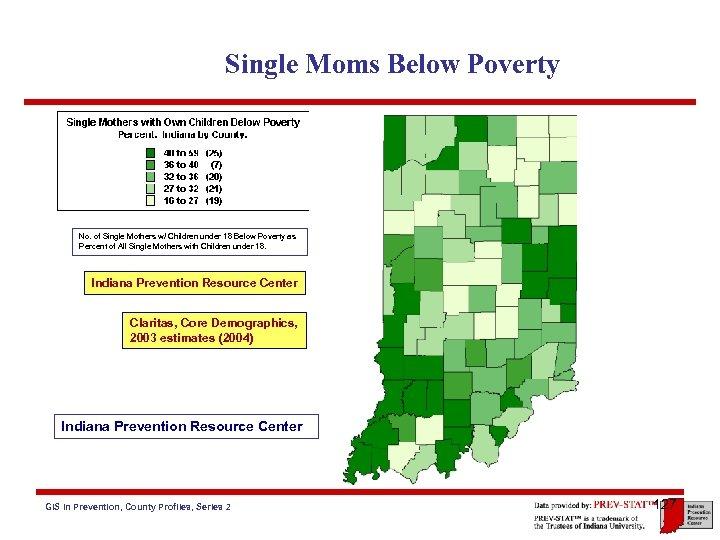 Single Moms Below Poverty No. of Single Mothers w/ Children under 18 Below Poverty