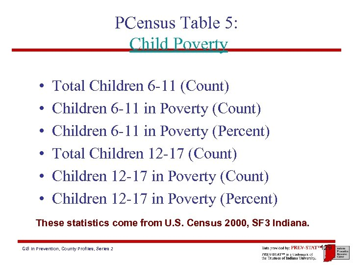 PCensus Table 5: Child Poverty • • • Total Children 6 -11 (Count) Children
