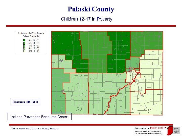 Pulaski County Children 12 -17 in Poverty Census 2 K SF 3 Indiana Prevention