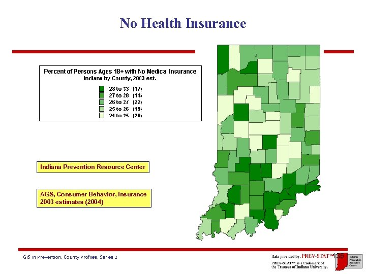 No Health Insurance Indiana Prevention Resource Center AGS, Consumer Behavior, Insurance 2003 estimates (2004)
