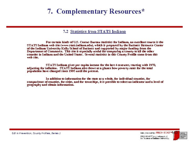 7. Complementary Resources* 7. 2 Statistics from STATS Indiana For certain kinds of U.