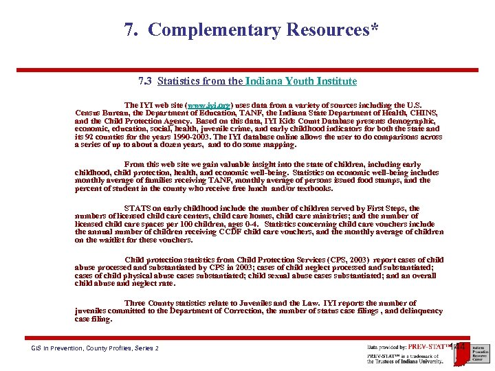7. Complementary Resources* 7. 3 Statistics from the Indiana Youth Institute The IYI web