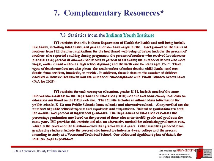 7. Complementary Resources* 7. 3 Statistics from the Indiana Youth Institute IYI statistics from