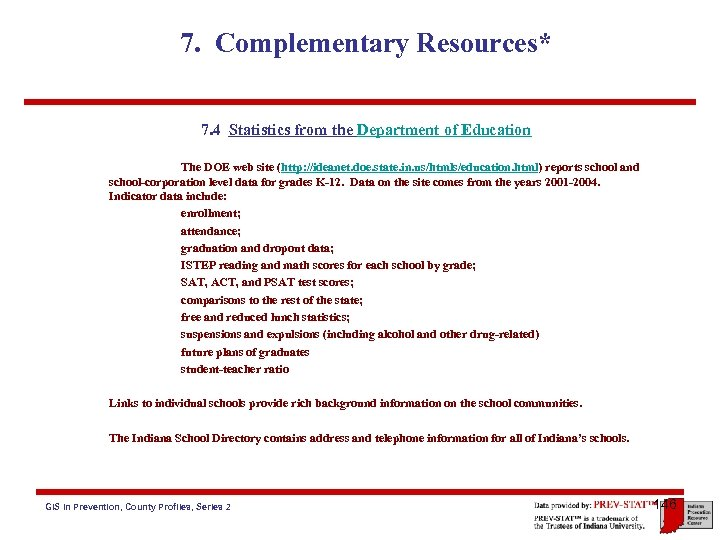 7. Complementary Resources* 7. 4 Statistics from the Department of Education The DOE web
