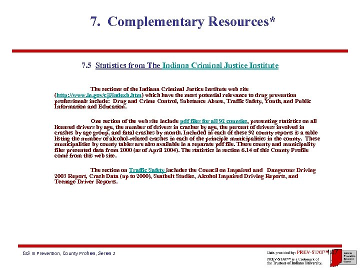 7. Complementary Resources* 7. 5 Statistics from The Indiana Criminal Justice Institute The sections