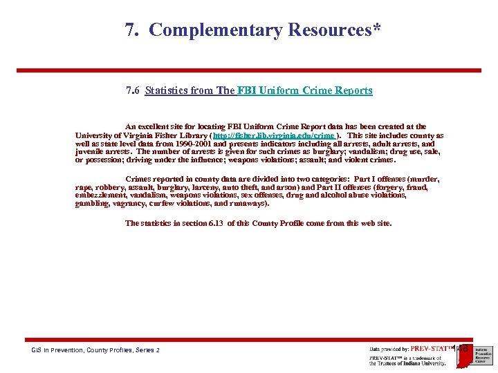 7. Complementary Resources* 7. 6 Statistics from The FBI Uniform Crime Reports An excellent