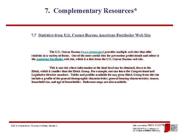 7. Complementary Resources* 7. 7 Statistics from U. S. Census Bureau American Factfinder Web