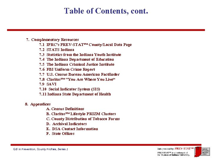 Table of Contents, cont. 7. Complementary Resources 7. 1 IPRC's PREV-STAT™ County/Local Data Page