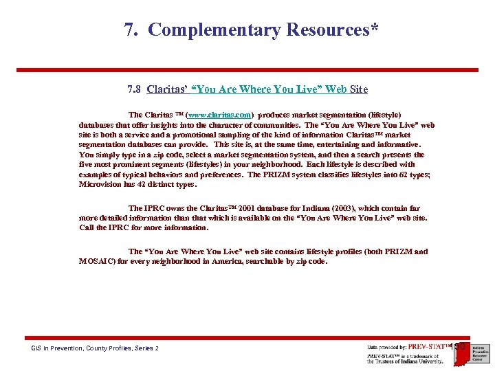 "7. Complementary Resources* 7. 8 Claritas' ""You Are Where You Live"" Web Site The"