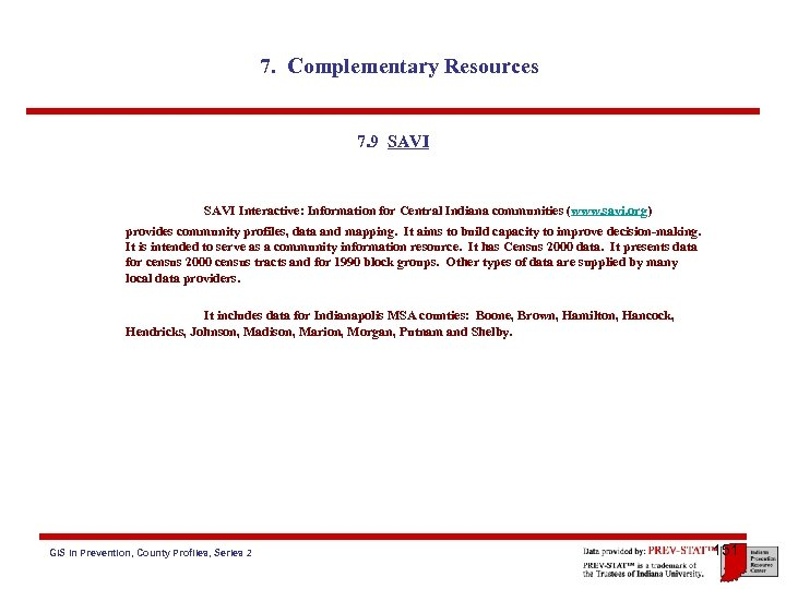 7. Complementary Resources 7. 9 SAVI Interactive: Information for Central Indiana communities (www. savi.