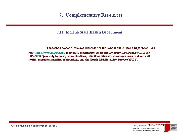 "7. Complementary Resources 7. 11 Indiana State Health Department The section named ""Data and"