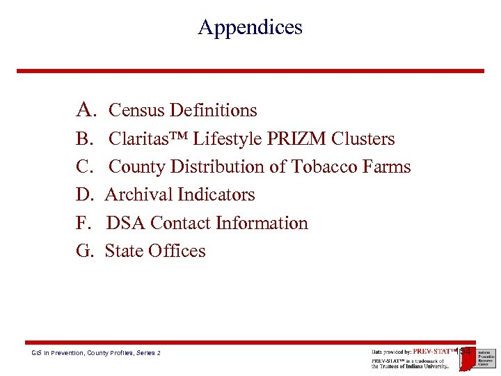 Appendices A. Census Definitions B. C. D. F. G. Claritas™ Lifestyle PRIZM Clusters County