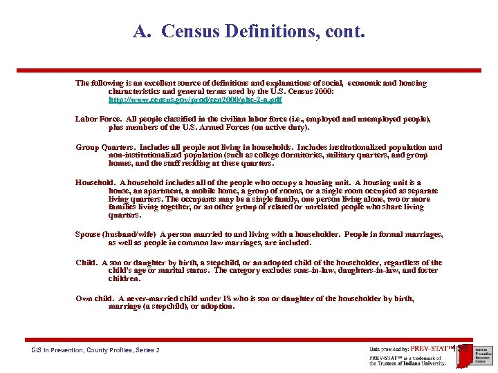 A. Census Definitions, cont. The following is an excellent source of definitions and explanations