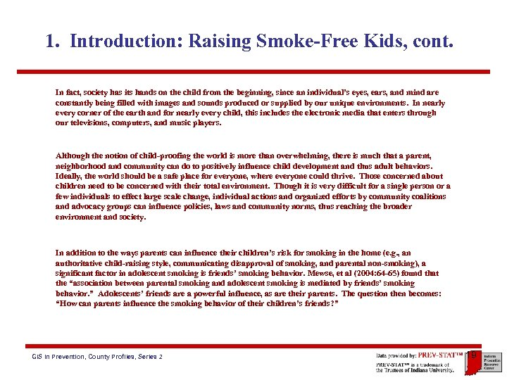 1. Introduction: Raising Smoke-Free Kids, cont. In fact, society has its hands on the