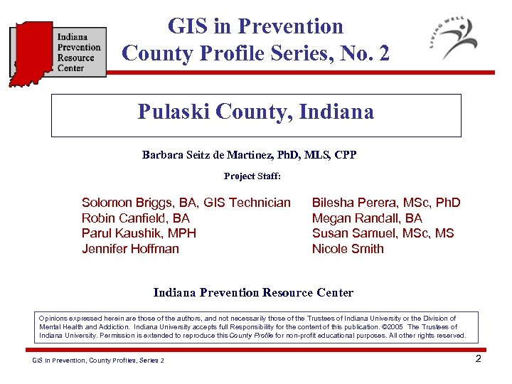 GIS in Prevention County Profile Series, No. 2 Pulaski County, Indiana Barbara Seitz de