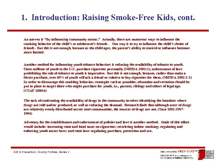 "1. Introduction: Raising Smoke-Free Kids, cont. An answer is ""By influencing community norms. """