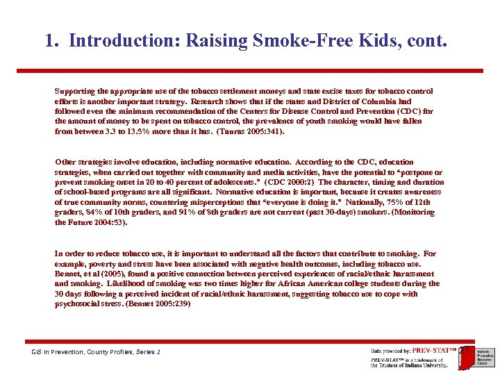 1. Introduction: Raising Smoke-Free Kids, cont. Supporting the appropriate use of the tobacco settlement