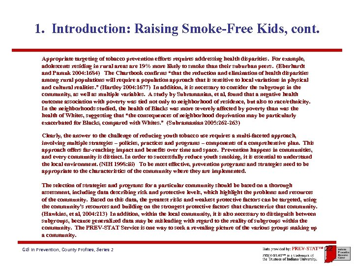 1. Introduction: Raising Smoke-Free Kids, cont. Appropriate targeting of tobacco prevention efforts requires addressing