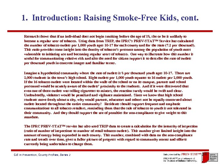 1. Introduction: Raising Smoke-Free Kids, cont. Research shows that if an individual does not