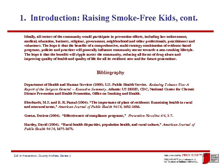 1. Introduction: Raising Smoke-Free Kids, cont. Ideally, all sectors of the community would participate