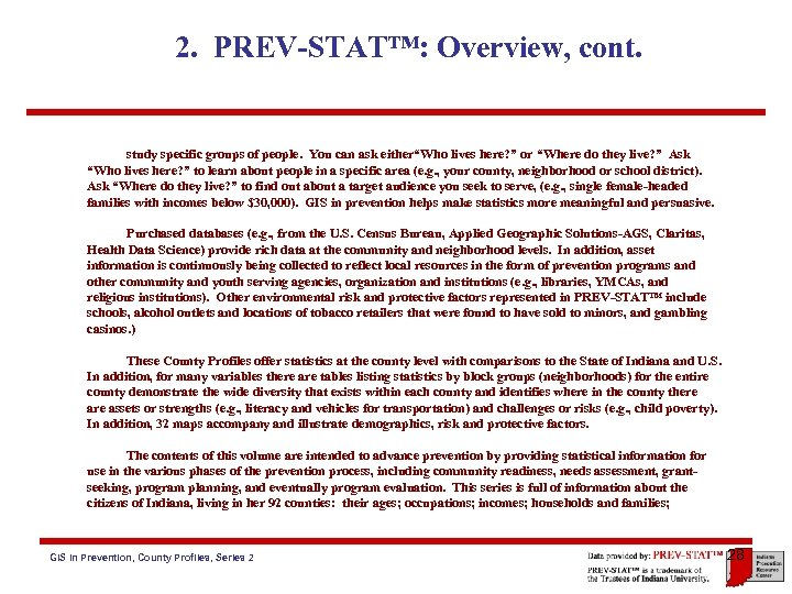 "2. PREV-STAT™: Overview, cont. study specific groups of people. You can ask either""Who lives"