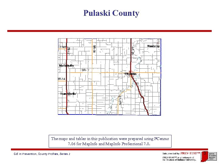 Pulaski County The maps and tables in this publication were prepared using PCensus 7.