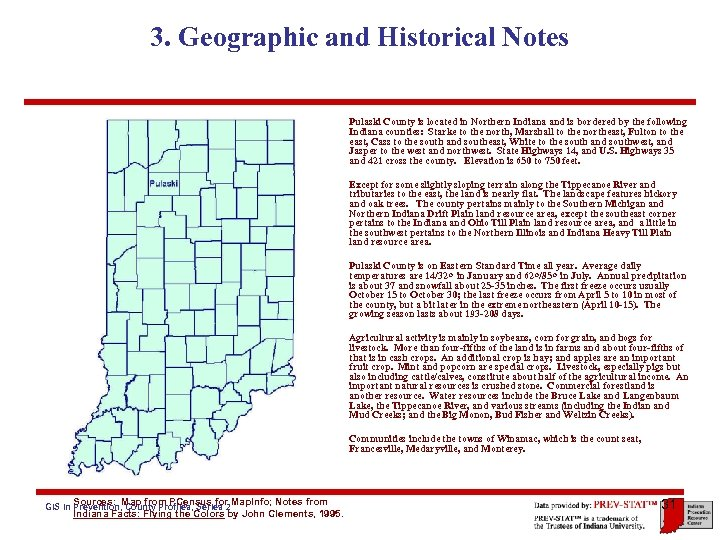 3. Geographic and Historical Notes Pulaski County is located in Northern Indiana and is