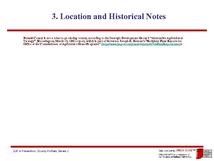 3. Location and Historical Notes Pulaski County is not a tobacco-producing county, according to