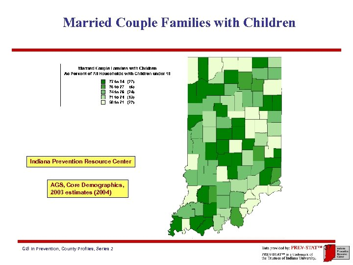 Married Couple Families with Children Indiana Prevention Resource Center AGS, Core Demographics, 2003 estimates