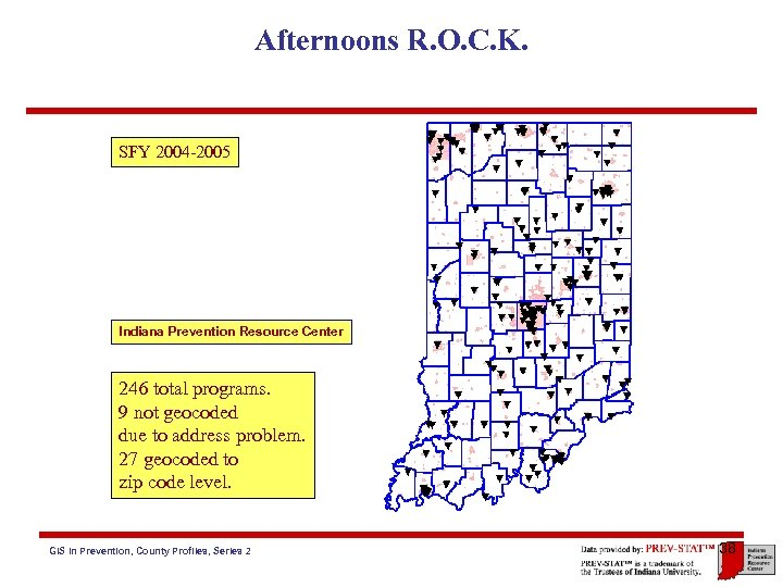 Afternoons R. O. C. K. SFY 2004 -2005 Indiana Prevention Resource Center 246 total