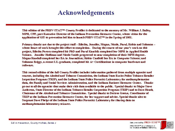 Acknowledgements This edition of the PREV-STAT™ County Profiles is dedicated to the memory of