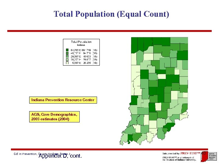 Total Population (Equal Count) Indiana Prevention Resource Center AGS, Core Demographics, 2003 estimates (2004)