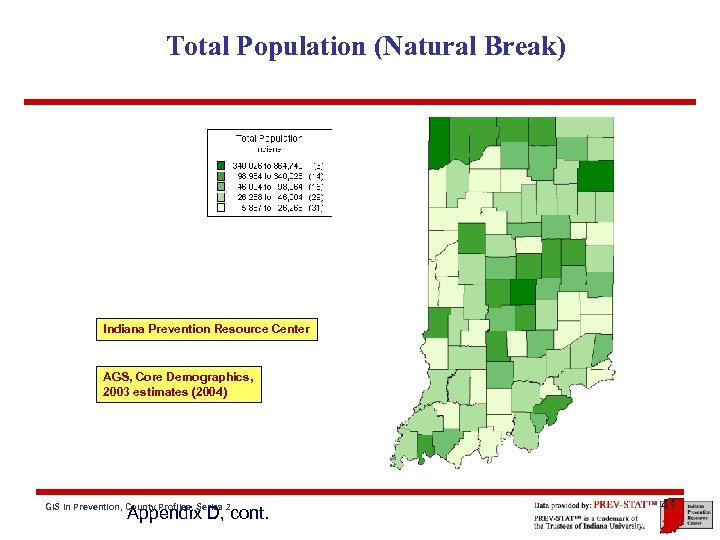 Total Population (Natural Break) Indiana Prevention Resource Center AGS, Core Demographics, 2003 estimates (2004)
