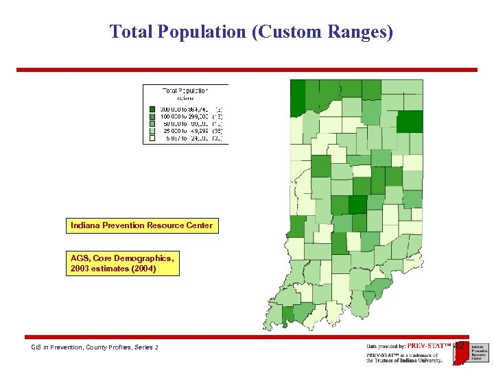 Total Population (Custom Ranges) Indiana Prevention Resource Center AGS, Core Demographics, 2003 estimates (2004)