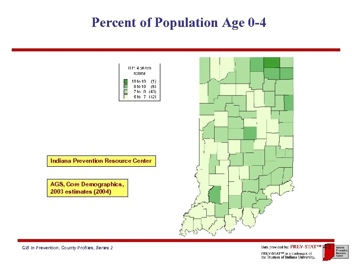 Percent of Population Age 0 -4 Indiana Prevention Resource Center AGS, Core Demographics, 2003