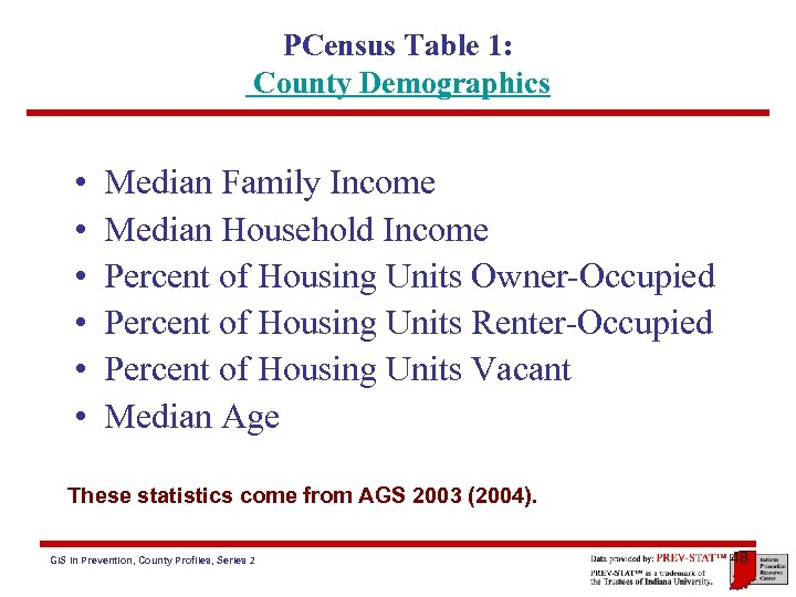 PCensus Table 1: County Demographics • • • Median Family Income Median Household Income