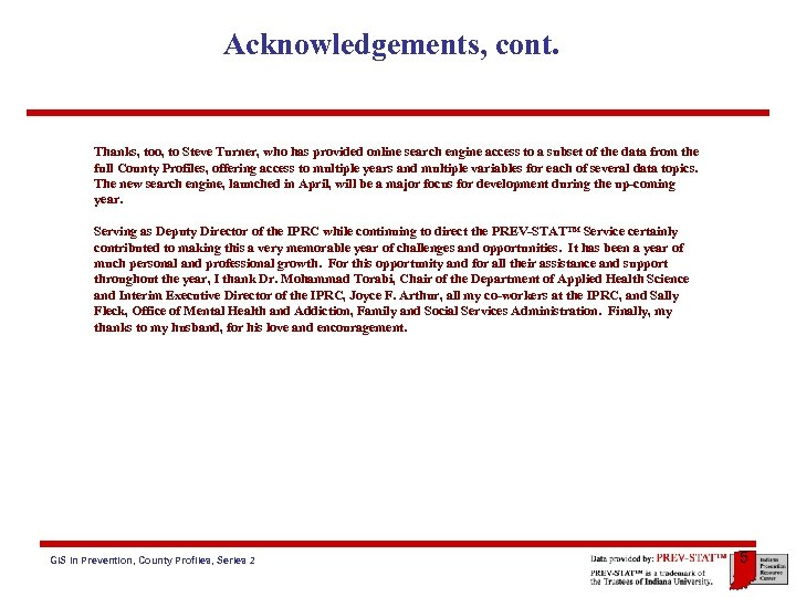 Acknowledgements, cont. Thanks, too, to Steve Turner, who has provided online search engine access