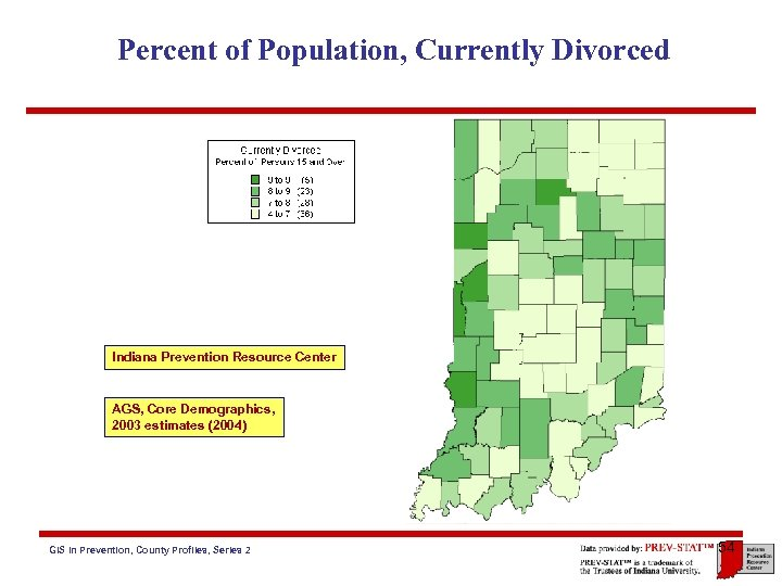 Percent of Population, Currently Divorced Indiana Prevention Resource Center AGS, Core Demographics, 2003 estimates