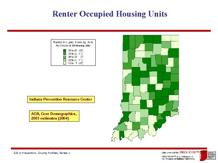 Renter Occupied Housing Units Indiana Prevention Resource Center AGS, Core Demographics, 2003 estimates (2004)