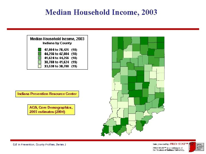 Median Household Income, 2003 Indiana Prevention Resource Center AGS, Core Demographics, 2003 estimates (2004)