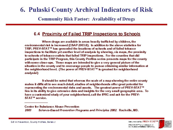 6. Pulaski County Archival Indicators of Risk Community Risk Factor: Availability of Drugs 6.