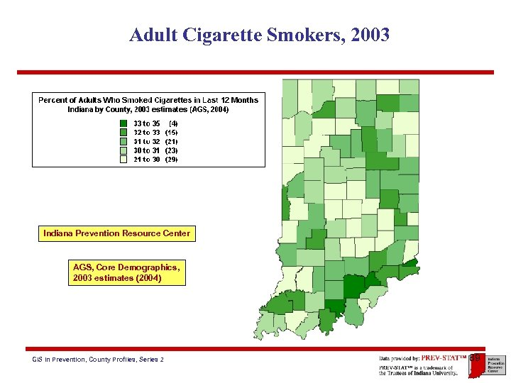 Adult Cigarette Smokers, 2003 Indiana Prevention Resource Center AGS, Core Demographics, 2003 estimates (2004)