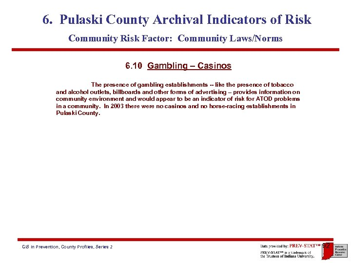 6. Pulaski County Archival Indicators of Risk Community Risk Factor: Community Laws/Norms 6. 10