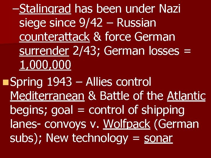 –Stalingrad has been under Nazi siege since 9/42 – Russian counterattack & force German