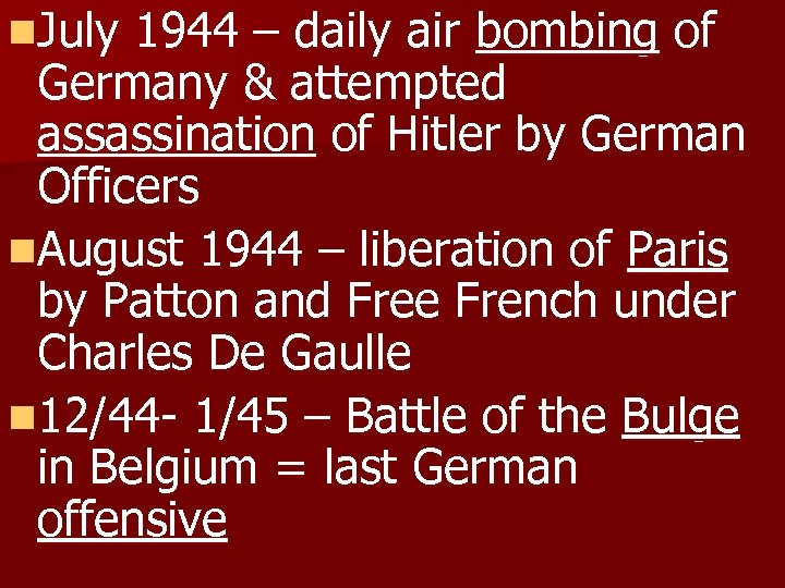 n. July 1944 – daily air bombing of Germany & attempted assassination of Hitler