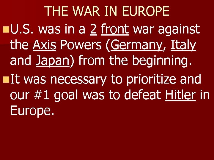 THE WAR IN EUROPE n. U. S. was in a 2 front war against