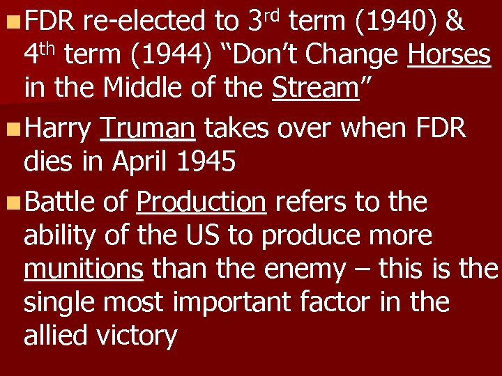 """n FDR re-elected to 3 rd term (1940) & 4 th term (1944) """"Don't"""