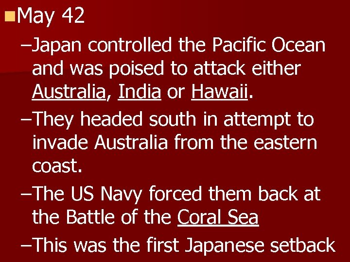 n. May 42 –Japan controlled the Pacific Ocean and was poised to attack either