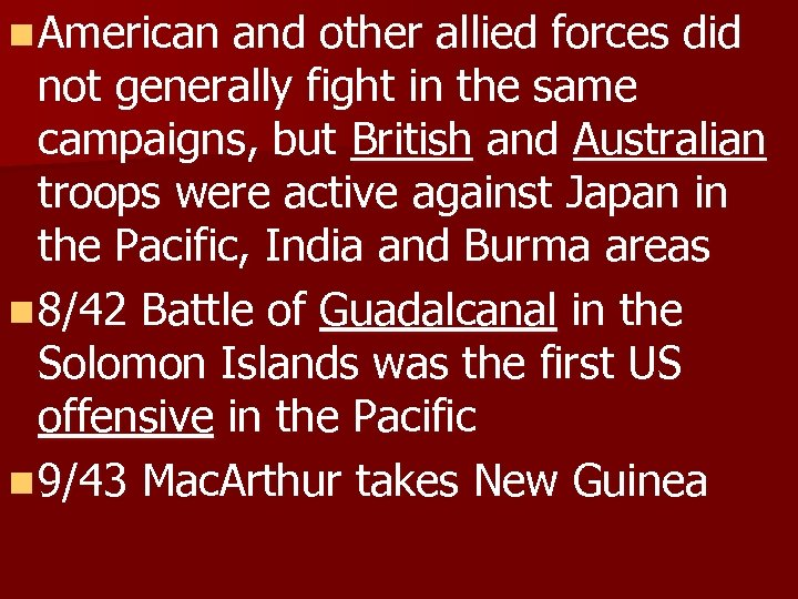 n American and other allied forces did not generally fight in the same campaigns,